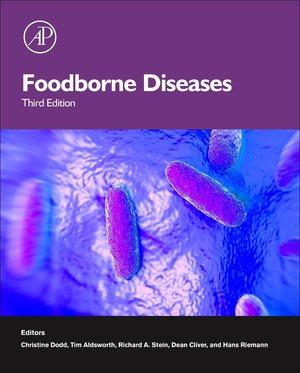 Foodborne Diseases, Third Edition (Food Science and Technology) Edited by Christine Dodd, Tim Aldsworth, Richard Stein
